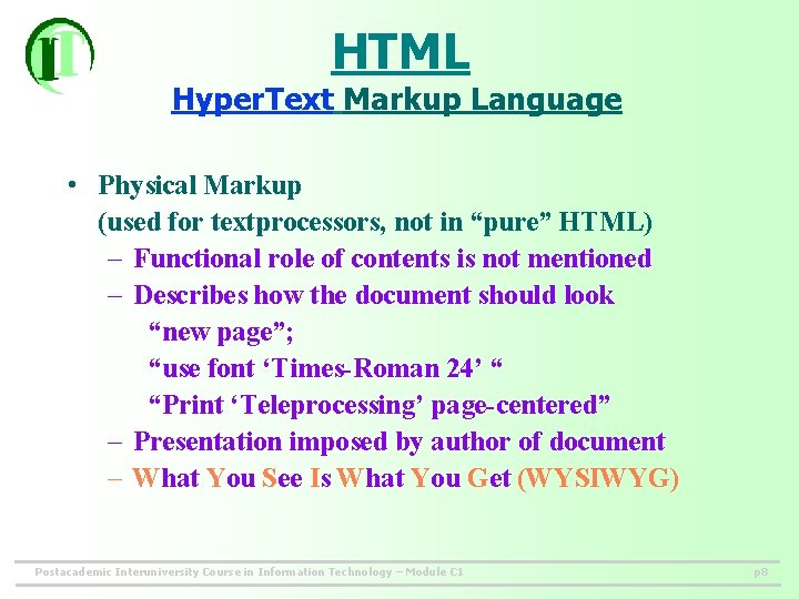 """HTML Hyper. Text Markup Language • Physical Markup (used for textprocessors, not in """"pure"""""""