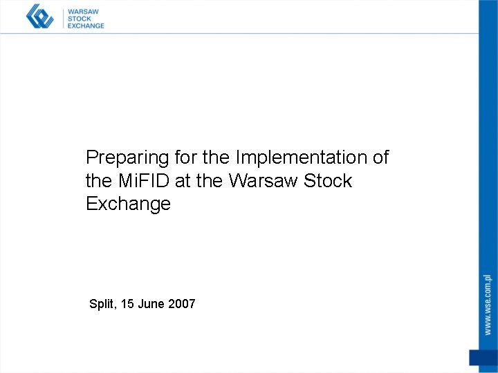 Preparing for the Implementation of the Mi. FID at the Warsaw Stock Exchange Split,