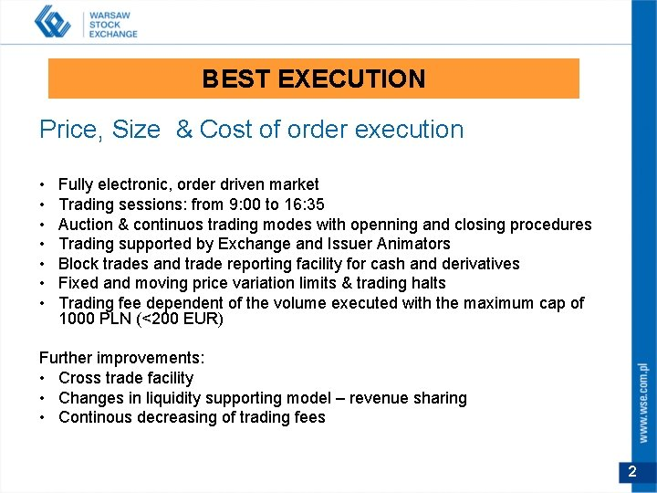 BEST EXECUTION Price, Size & Cost of order execution • • Fully electronic, order