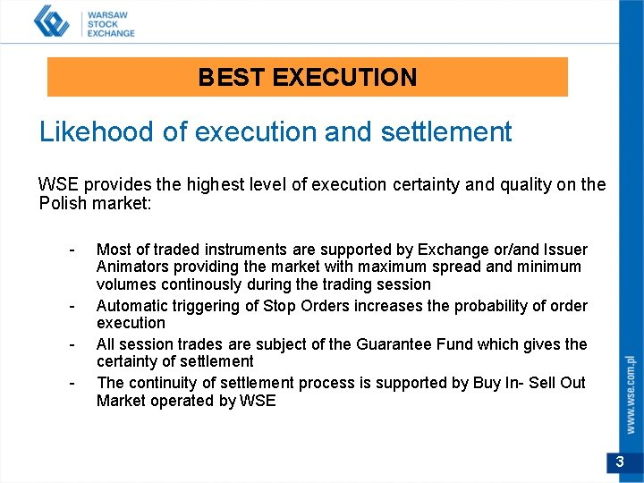 BEST EXECUTION Likehood of execution and settlement WSE provides the highest level of execution