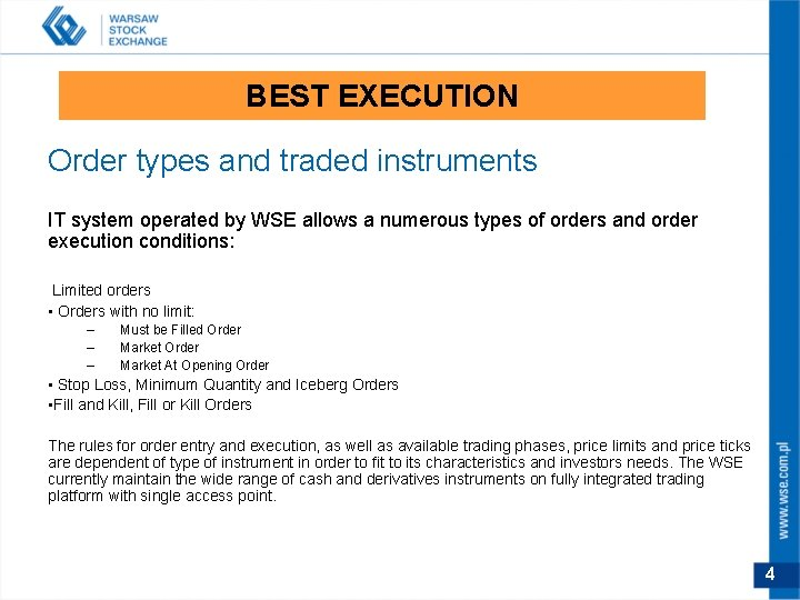 BEST EXECUTION Order types and traded instruments IT system operated by WSE allows a