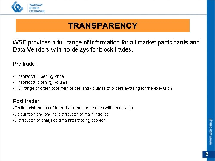 TRANSPARENCY WSE provides a full range of information for all market participants and Data