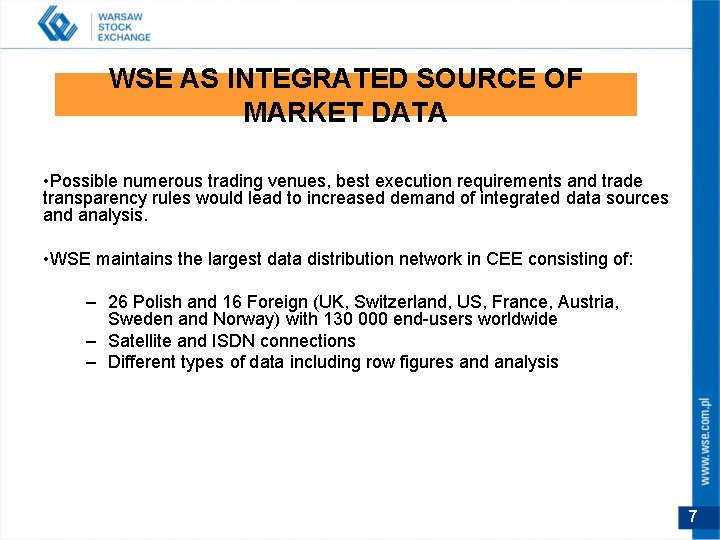 WSE AS INTEGRATED SOURCE OF MARKET DATA • Possible numerous trading venues, best execution
