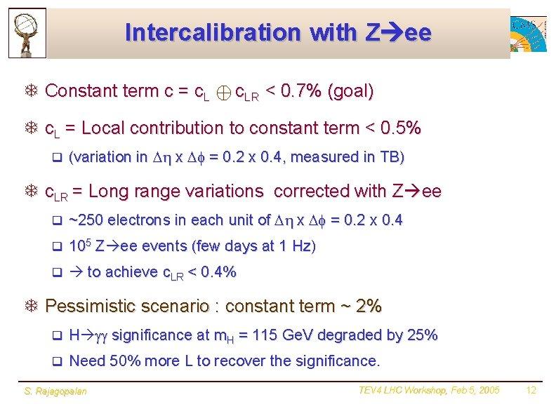 Intercalibration with Z ee T Constant term c = c. LR < 0. 7%