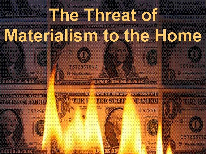 The Threat of Materialism to the Home