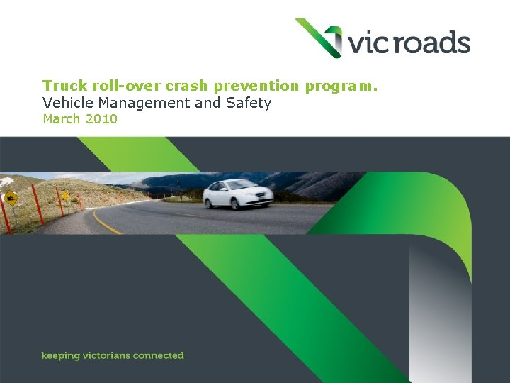 Truck roll-over crash prevention program. Vehicle Management and Safety March 2010