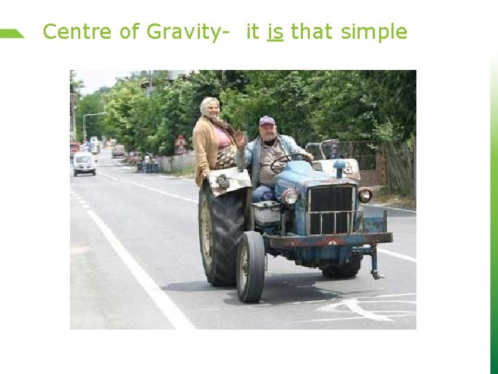 Centre of Gravity- it is that simple