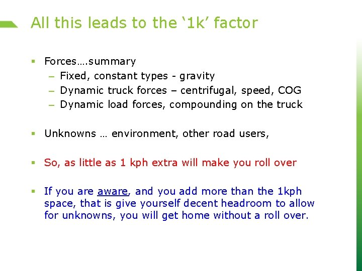 All this leads to the ' 1 k' factor § Forces…. summary – Fixed,