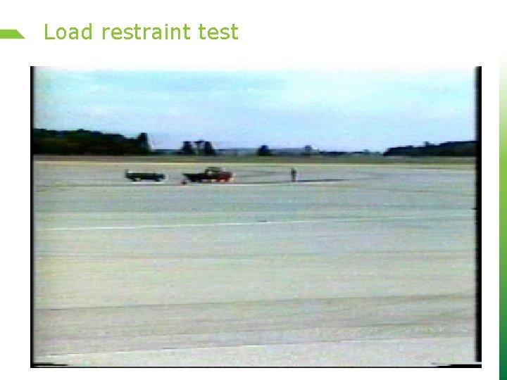 Load restraint test