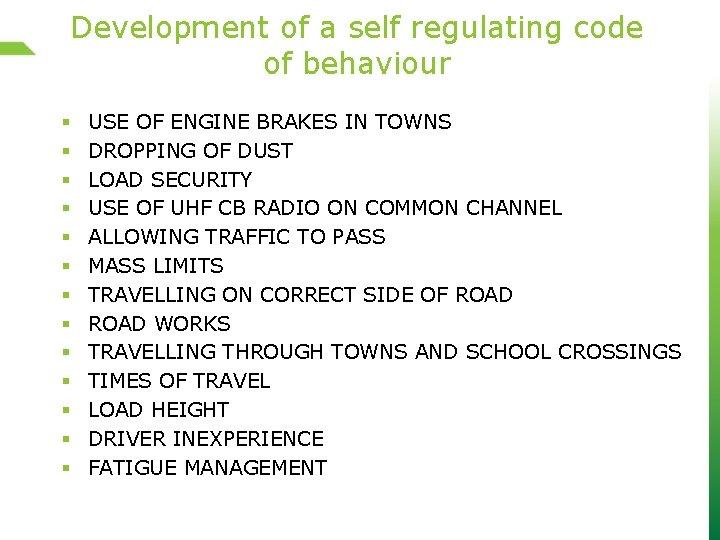 Development of a self regulating code of behaviour § § § § USE OF