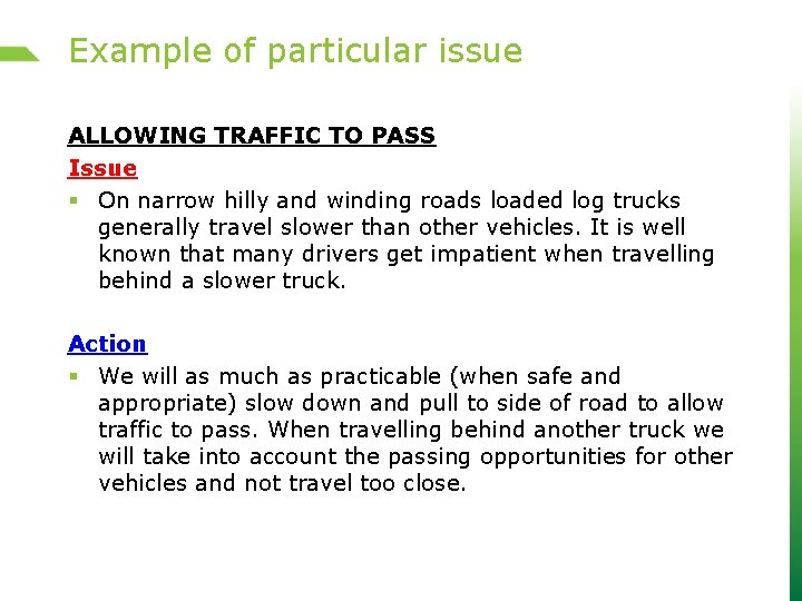 Example of particular issue ALLOWING TRAFFIC TO PASS Issue § On narrow hilly and
