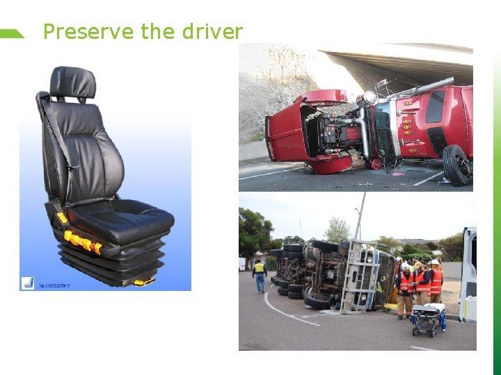 Preserve the driver