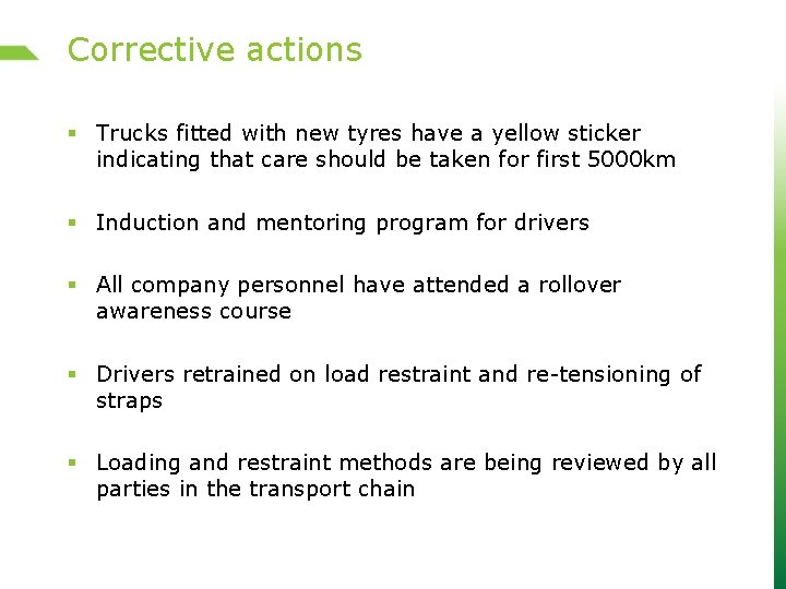 Corrective actions § Trucks fitted with new tyres have a yellow sticker indicating that