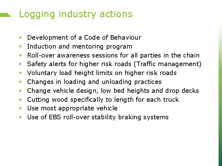 Logging industry actions § § § § § Development of a Code of Behaviour