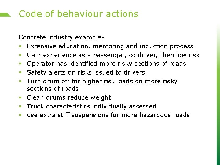 Code of behaviour actions Concrete industry example§ Extensive education, mentoring and induction process. §