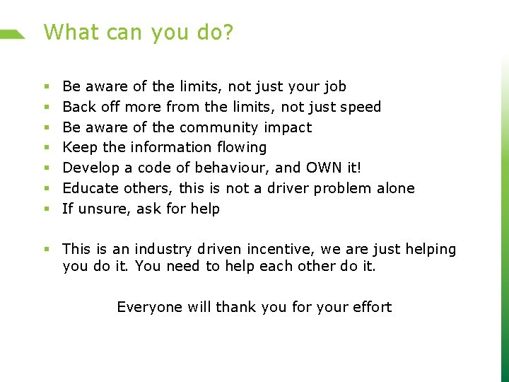 What can you do? § § § § Be aware of the limits, not