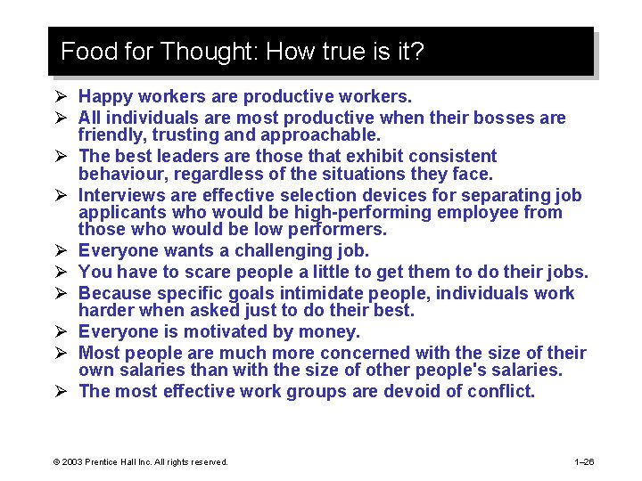 Food for Thought: How true is it? Ø Happy workers are productive workers. Ø