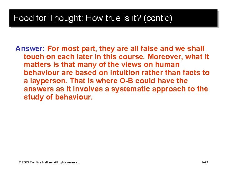 Food for Thought: How true is it? (cont'd) Answer: For most part, they are