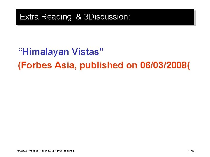 """Extra Reading & 3 Discussion: """"Himalayan Vistas"""" (Forbes Asia, published on 06/03/2008( © 2003"""