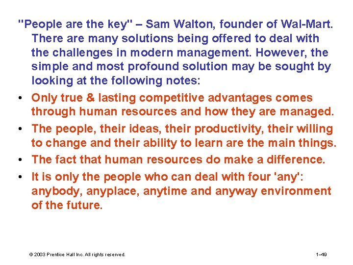 """""""People are the key"""" – Sam Walton, founder of Wal-Mart. There are many solutions"""