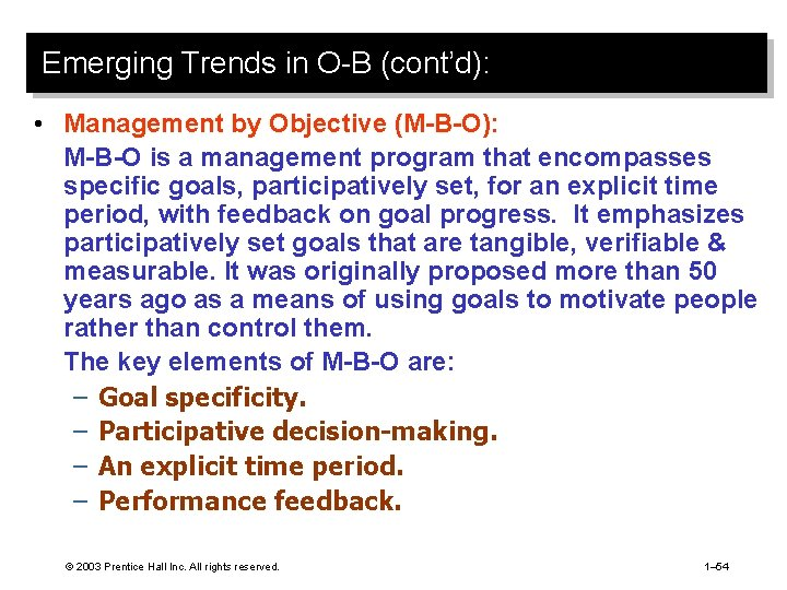 Emerging Trends in O-B (cont'd): • Management by Objective (M-B-O): M-B-O is a management
