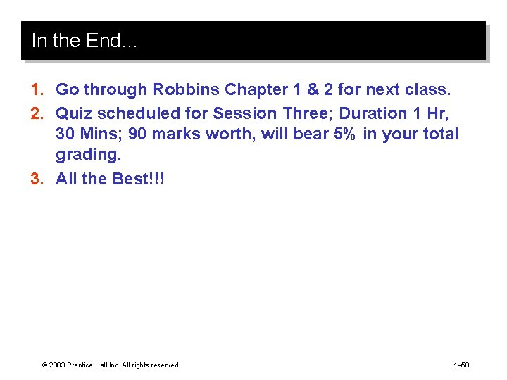 In the End… 1. Go through Robbins Chapter 1 & 2 for next class.