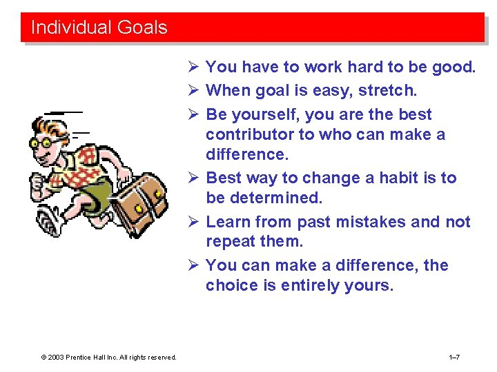 Individual Goals Ø You have to work hard to be good. Ø When goal