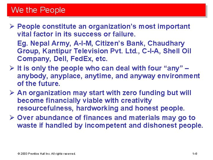 We the People Ø People constitute an organization's most important vital factor in its