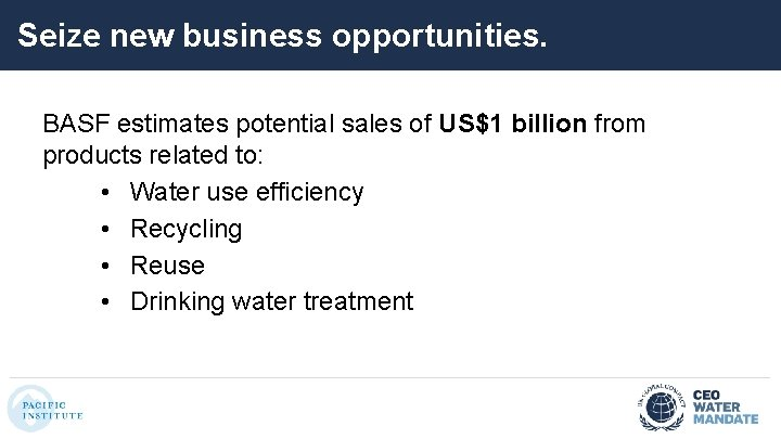 Seize new business opportunities. BASF estimates potential sales of US$1 billion from products related