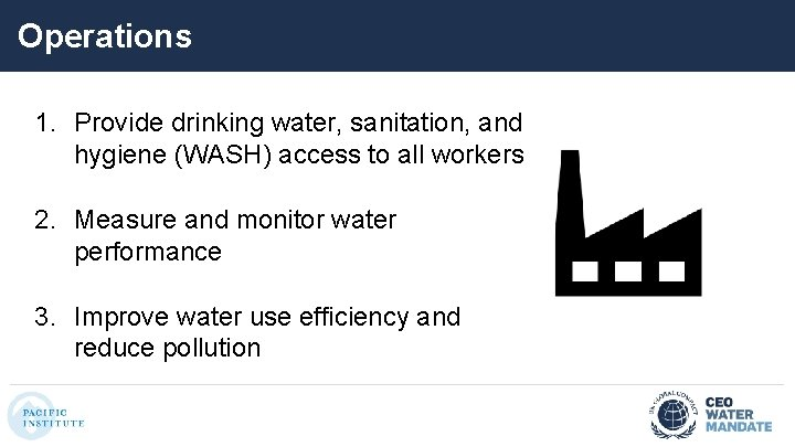 Operations 1. Provide drinking water, sanitation, and hygiene (WASH) access to all workers 2.