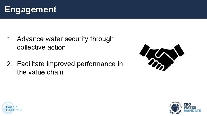 Engagement 1. Advance water security through collective action 2. Facilitate improved performance in the