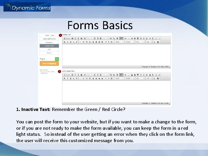 Forms Basics 1. Inactive Text: Remember the Green / Red Circle? You can post