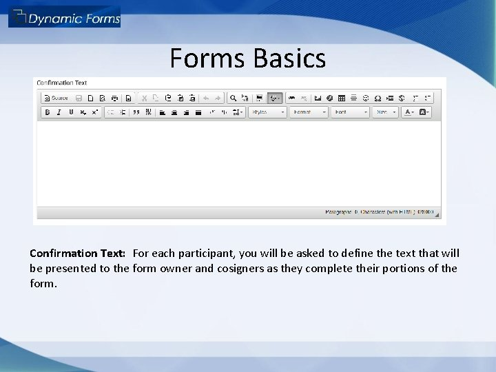 Forms Basics Confirmation Text: For each participant, you will be asked to define the