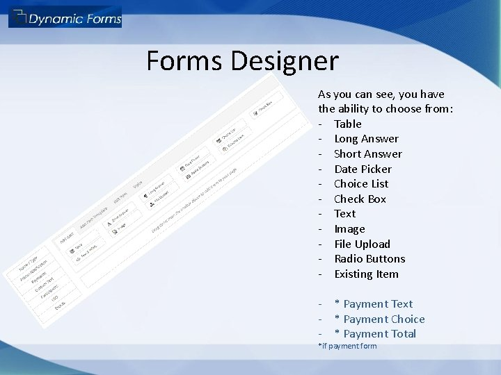 Forms Designer As you can see, you have the ability to choose from: -