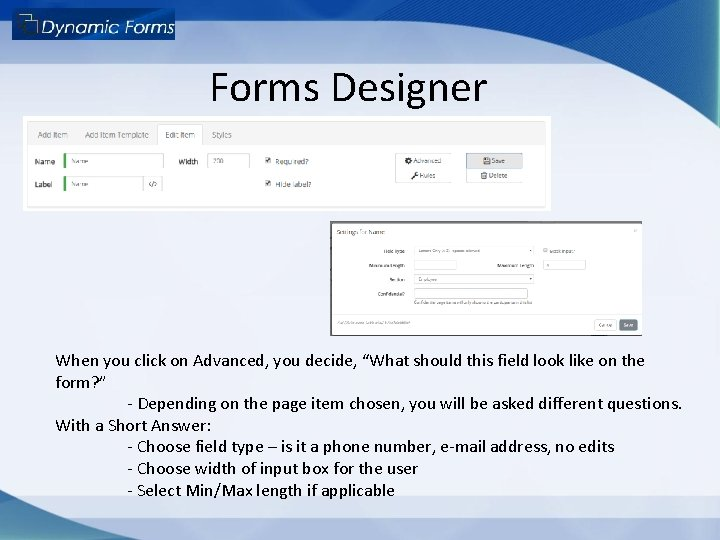 """Forms Designer When you click on Advanced, you decide, """"What should this field look"""