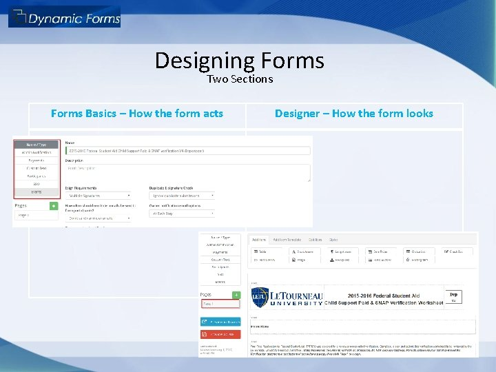 Designing Forms Two Sections Forms Basics – How the form acts Designer – How