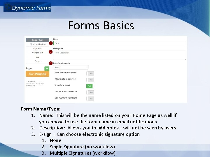 Forms Basics Form Name/Type: 1. Name: This will be the name listed on your