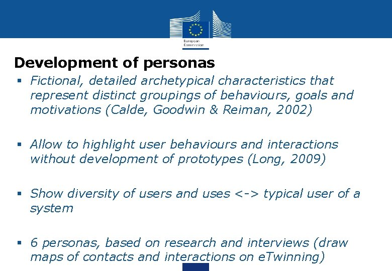 Development of personas § Fictional, detailed archetypical characteristics that represent distinct groupings of behaviours,