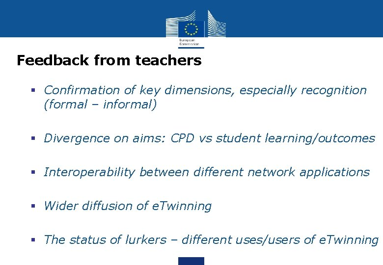 Feedback from teachers § Confirmation of key dimensions, especially recognition (formal – informal) §