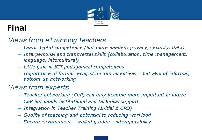 Final Views from e. Twinning teachers − Learn digital competence (but more needed: privacy,
