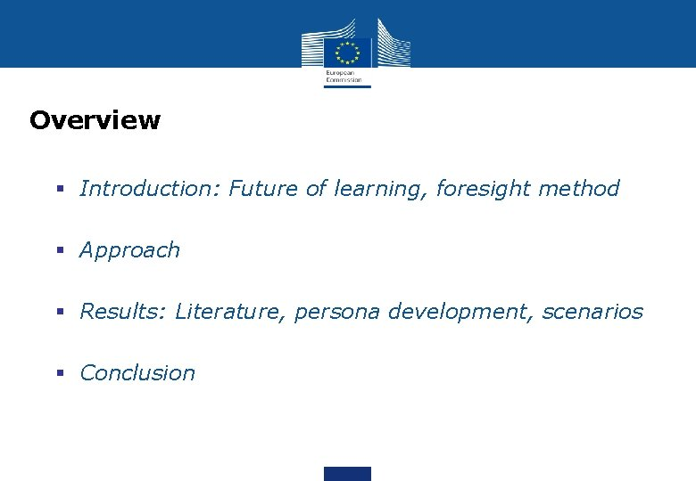 Overview § Introduction: Future of learning, foresight method § Approach § Results: Literature, persona