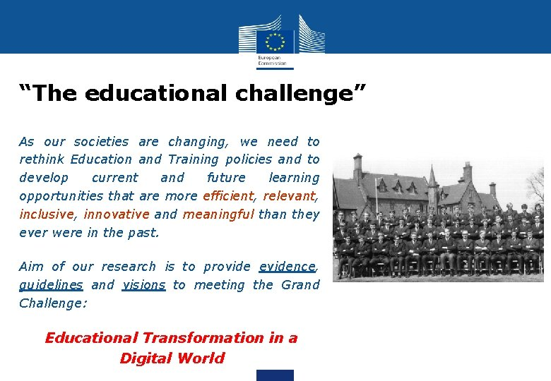 """""""The educational challenge"""" • As our societies are changing, we need to rethink Education"""