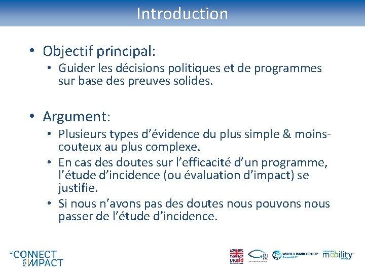 Introduction • Objectif principal: • Guider les décisions politiques et de programmes sur base