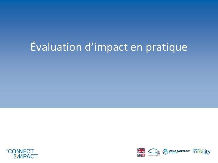 Évaluation d'impact en pratique