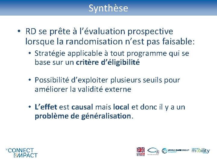 Synthèse • RD se prête à l'évaluation prospective lorsque la randomisation n'est pas faisable: