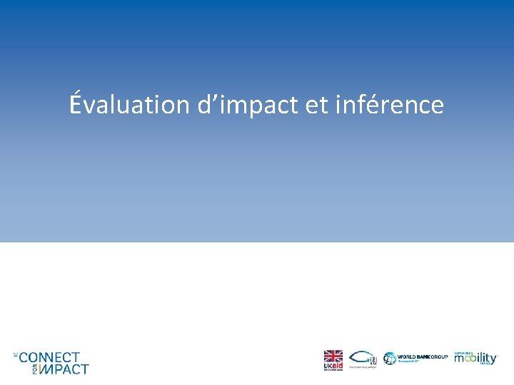 Évaluation d'impact et inférence