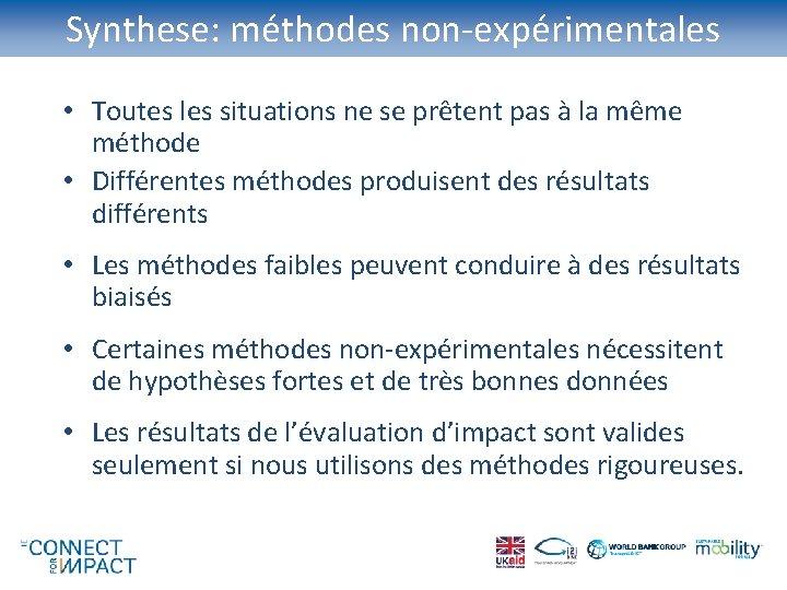 Synthese: méthodes non-expérimentales • Toutes les situations ne se prêtent pas à la même
