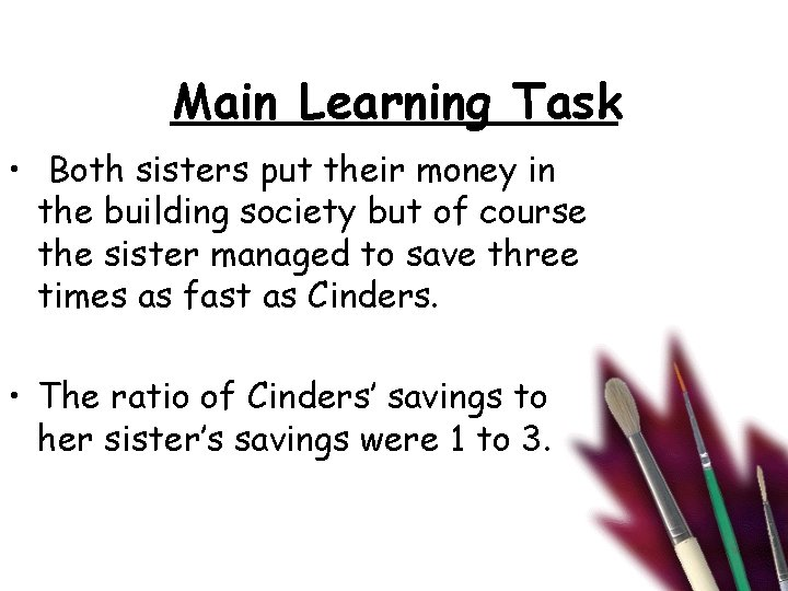 Main Learning Task • Both sisters put their money in the building society but