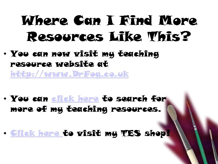 Where Can I Find More Resources Like This? • You can now visit my