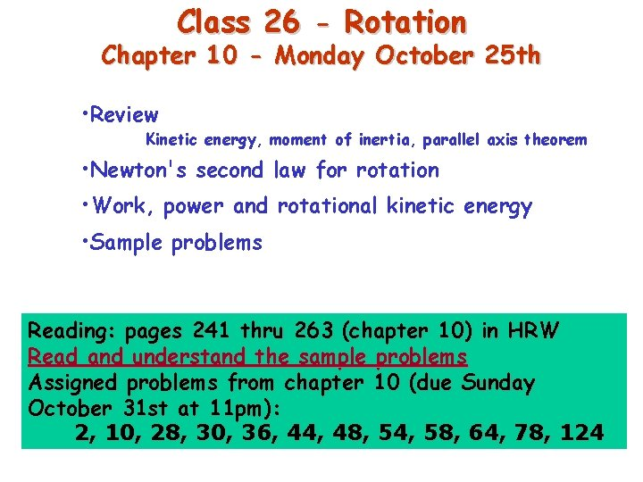 Class 26 - Rotation Chapter 10 - Monday October 25 th • Review Kinetic